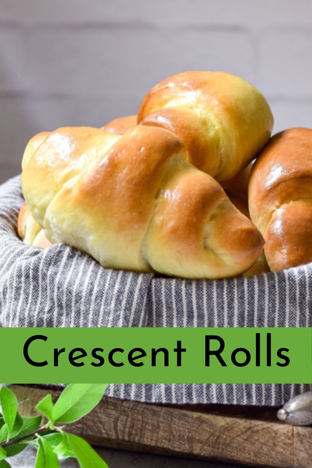 Easy Homemade Crescent Rolls in a basket